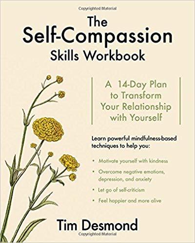 the self-compassion skills workbook tim desmond