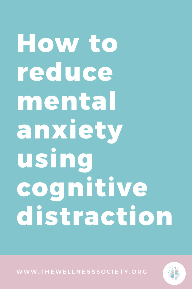 How to Reduce Anxiety Using Cognitive Distraction