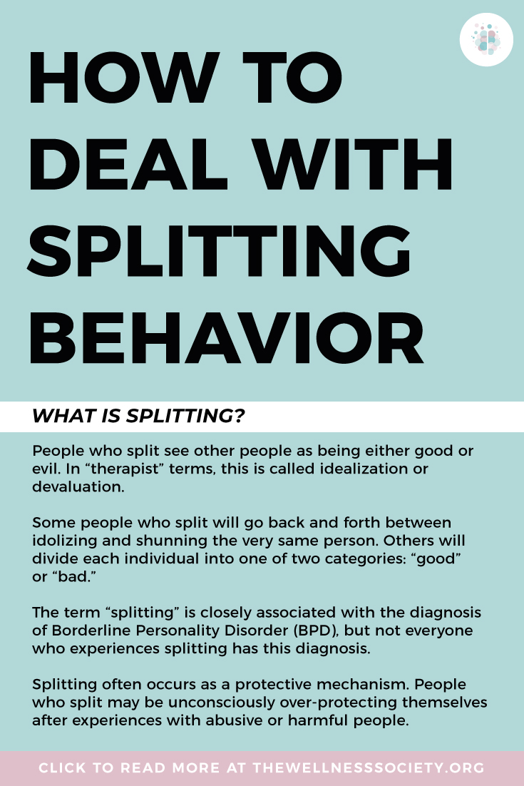 how to deal with splitting behavior